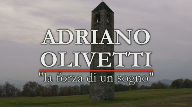Adriano_Olivetti_-_La_forza_di_un_sogno